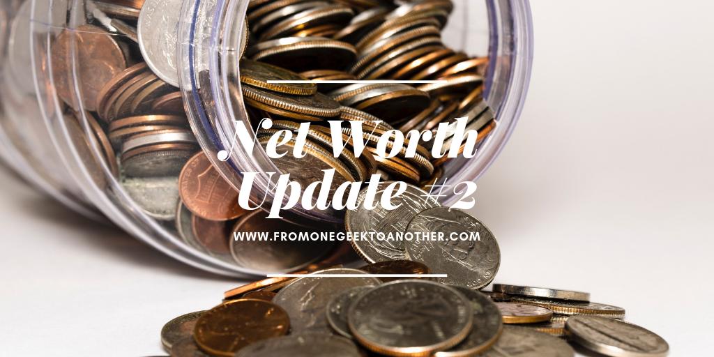 Net Worth Update #2; fromonegeektoanother.com